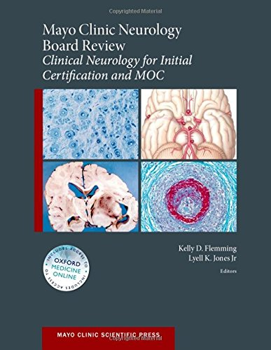 Mayo Clinic Neurology Board Review: Clinical Neurology for Initial Certification and MOC (Mayo Clinic Scientific Press)