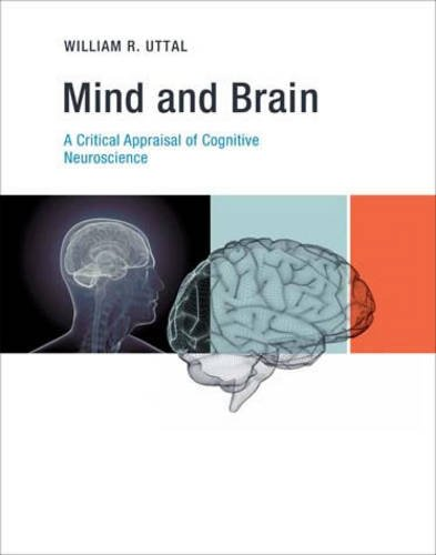 Mind and Brain: A Critical Appraisal of Cognitive Neuroscience (The MIT Press)