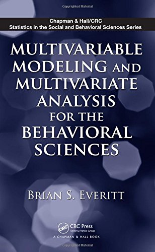 Multivariable Modeling and Multivariate Analysis for the Behavioral Sciences (Chapman & Hall/CRC Statistics in the Social and Behavioral Sciences)