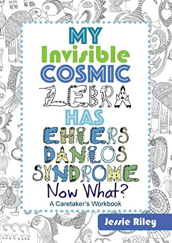 My Invisible Cosmic Zebra Has Ehlers-Danlos Syndrome—Now What?
