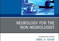 Neurology for the Non-Neurologist, An Issue of Medical Clinics of North America (The Clinics: Internal Medicine)