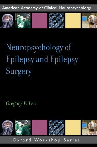 Neuropsychology of Epilepsy and Epilepsy Surgery (AACN WORKSHOP SERIES)