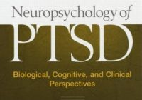 Neuropsychology of PTSD: Biological, Cognitive, and Clinical Perspectives