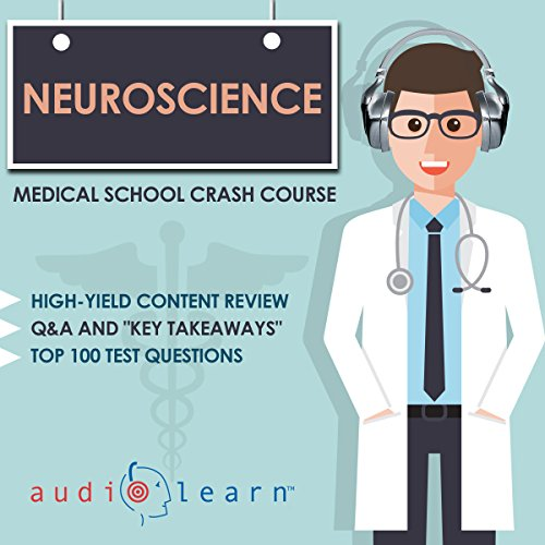 Neuroscience - Medical School Crash Course