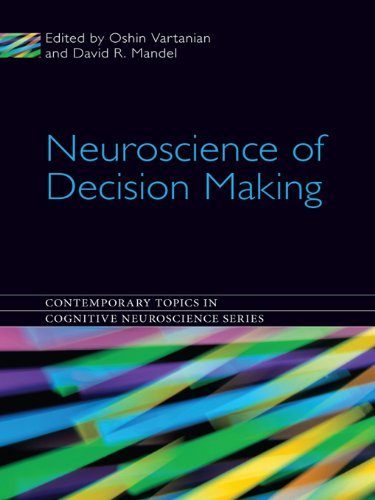 Neuroscience of Decision Making (Contemporary Topics in Cognitive Neuroscience)