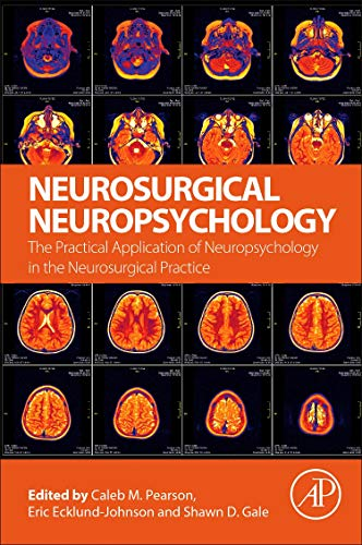 Neurosurgical Neuropsychology: The Practical Application of Neuropsychology in the Neurosurgical Practice
