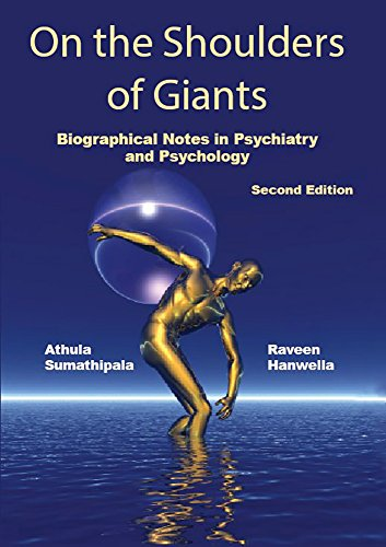 On the Shoulders of Giants: Biographical Notes in Psychiatry and Psychology