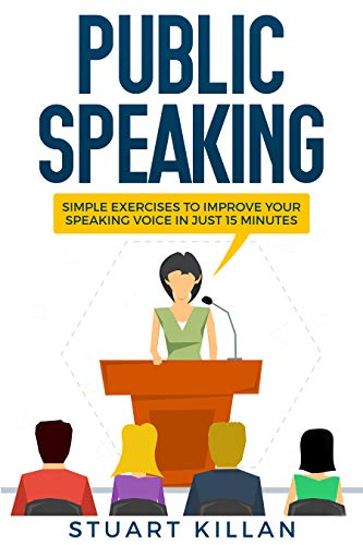 Public Speaking: How to Improve Your Speaking Voice in Just 15 Minutes