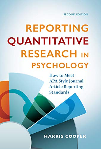 Reporting Quantitative Research in Psychology: How to Meet APA Style Journal Article Reporting Standards