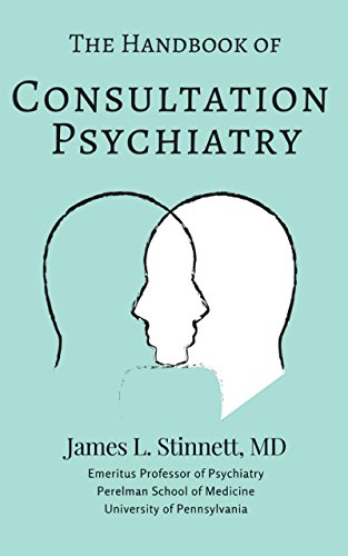 The Penn Handbook of Consultation Psychiatry: A Roadmap to Psychiatry in the General Hospital