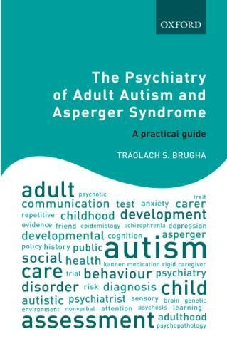 The Psychiatry of Adult Autism and Asperger Syndrome: A practical guide