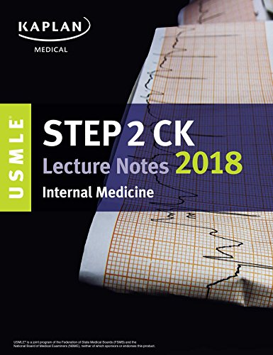 USMLE Step 2 CK Lecture Notes 2018: Internal Medicine (USMLE Prep)