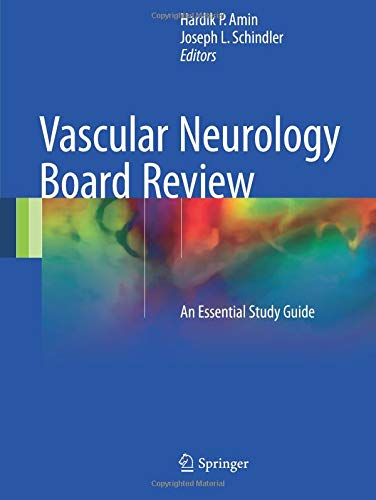 Vascular Neurology Board Review: An Essential Study Guide