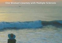 Walk of Hope: One Woman's Journey with Multiple Sclerosis