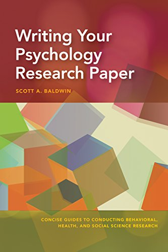 Writing Your Psychology Research Paper (Concise Guides to Conducting Behavioral, Health, and Social Science Research)