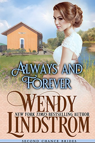 Always and Forever: A Sweet & Clean Historical Romance (Second Chance Brides Book 1)
