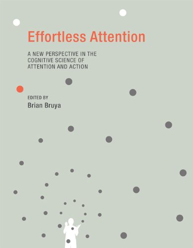 Effortless Attention: A New Perspective in the Cognitive Science of Attention and Action (A Bradford Book)