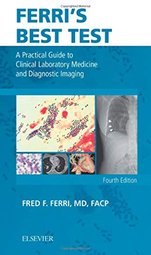 Ferri's Best Test: A Practical Guide to Clinical Laboratory Medicine and Diagnostic Imaging (Ferri's Medical Solutions)