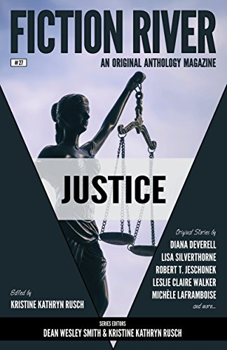 Fiction River: Justice (Fiction River: An Original Anthology Magazine Book 27)
