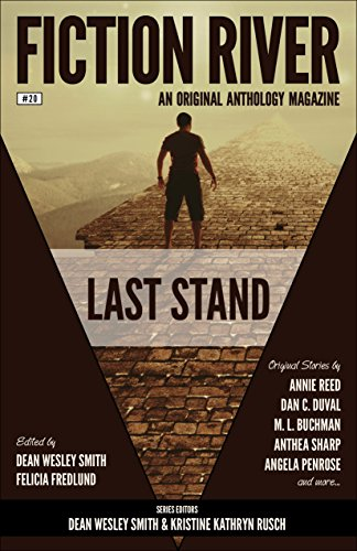 Fiction River: Last Stand (Fiction River: An Original Anthology Magazine Book 20)