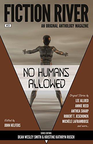 Fiction River: No Humans Allowed (Fiction River: An Original Anthology Magazine Book 22)