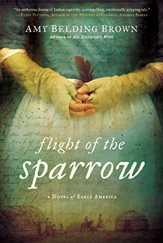 Flight of the Sparrow: A Novel of Early America