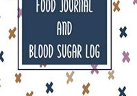 Food Journal and Blood Sugar Log: Diabetic Diet Plans for Weight Loss ,Blood Sugar and Meal Tracker Weekly in 53 Weeks ,Diabetes Code ,Blood Sugar ... type 2 ( Volume 13 ) (Blood Sugar Diary)