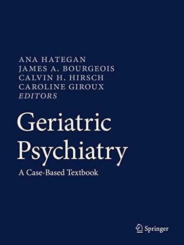 Geriatric Psychiatry: A Case-Based Textbook