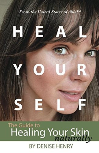 Heal Yourself: The Guide to Healing Your Skin Naturally