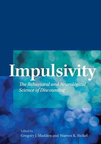 Impulsivity: The Behavioral and Neurological Science of Discounting