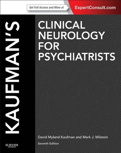 Kaufman's Clinical Neurology for Psychiatrists E-Book: Expert Consult: Online and Print (Major Problems in Neurology)