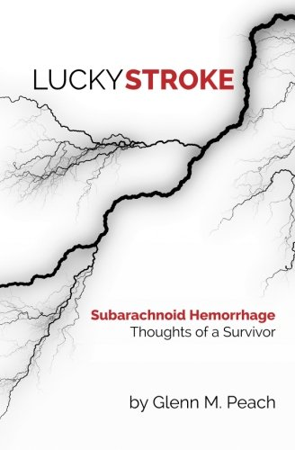 Lucky Stroke: SAH - Thoughts of a Survivor
