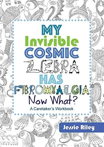 My Invisible Cosmic Zebra Has Fibromyalgia—Now What?