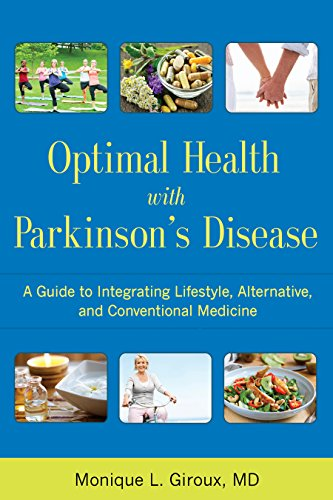 Optimal Health with Parkinson's Disease: A Guide to Integreating Lifestyle, Alternative, and Conventional Medicine