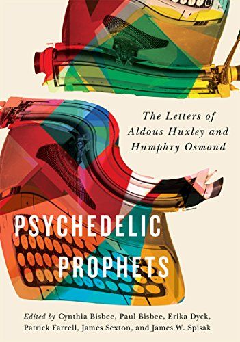 Psychedelic Prophets: The Letters of Aldous Huxley and Humphry Osmond (McGill-Queen's/Associated Medical Servic)