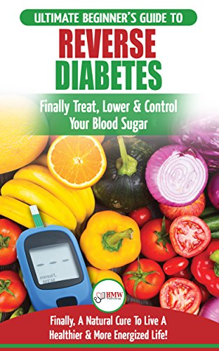 Reverse Diabetes: The Ultimate Beginner's Diet Guide To Reversing Diabetes - A Guide to Finally Cure, Lower & Control Your Blood Sugar (Diabetic, Insulin Resistance Diet, Diabetes Cure)
