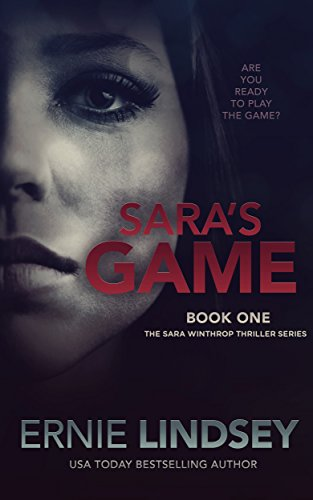 Sara's Game: A Psychological Thriller (The Sara Winthrop Series Book 1)