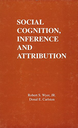 Social Cognition, Inference, and Attribution