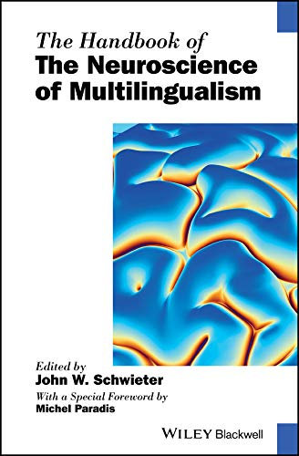 The Handbook of the Neuroscience of Multilingualism (Blackwell Handbooks in Linguistics)