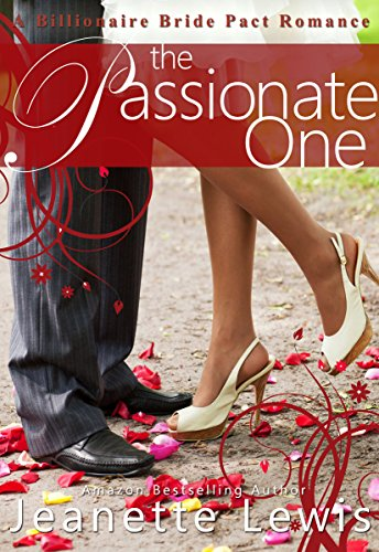 The Passionate One (Jeanette's Billionaire Bride Pact Romance Book 1)