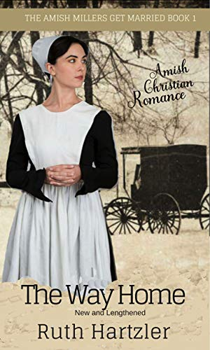 The Way Home: New and Lengthened (Amish Christian Romance) (The Amish Millers Get Married Book 1)