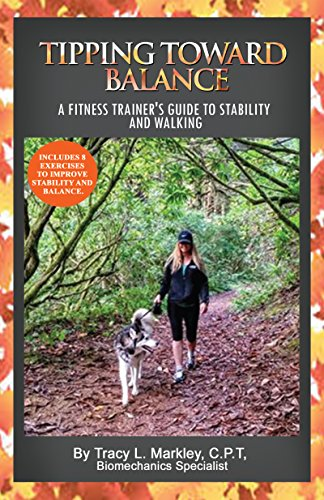 Tipping Toward Balance: A Fitness Trainer's Guide To Stability and Walking