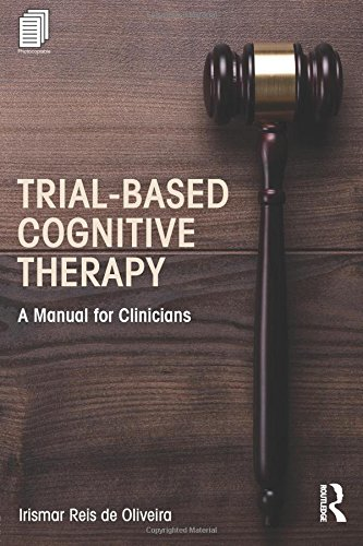 Trial-Based Cognitive Therapy (Clinical Topics in Psychology and Psychiatry)