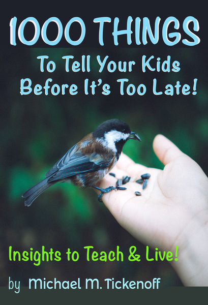 1000 Things To Tell Your Kids Before It's Too Late...