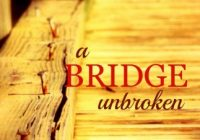 A BRIDGE UNBROKEN (A Miller's Creek Novel Book 5)