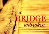 A BRIDGE UNBROKEN (A Miller's Creek Novel Book 5)