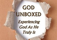 God Unboxed: Experiencing God as He Truly Is (30 Day Devotional Series Book 1)