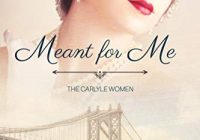 Meant for Me (The Carlyle Women Book 1)