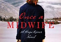 Once a Midwife: A Hope River Novel