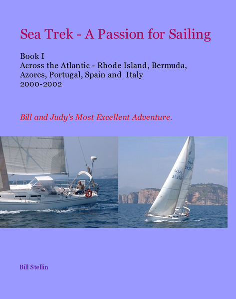 Sea Trek - A Passion for Sailing Book I Across the...